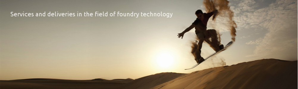 Services and deliveries in the field of foundry technology